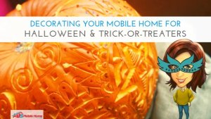 Decorating Your Mobile Home For Halloween & Trick-Or-Treaters