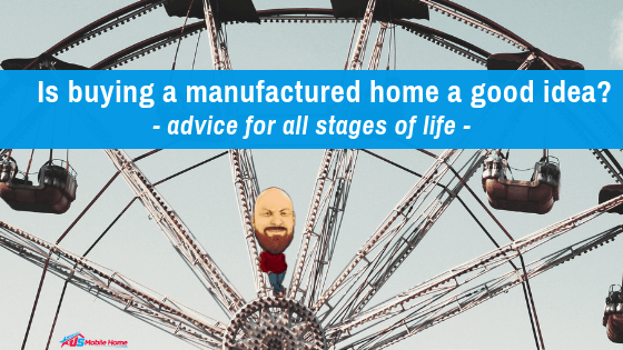 """Featured image for """"Is Buying A Manufactured Home A Good Idea? Advice For All Stages In Life"""" blog post"""