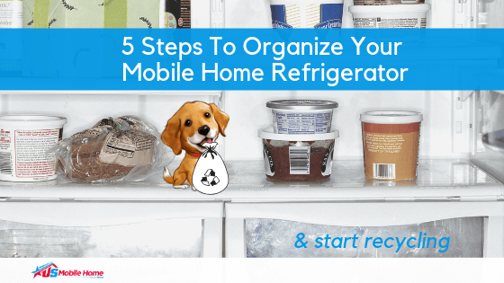 """Featured image for """"5 Steps To Organize Your Mobile Home Refrigerator & Start Recycling"""" blog post"""