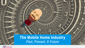"""Featured image for """"The Mobile Home Industry: Past, Present, & Future"""" blog post"""