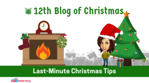 12th Blog Of Christmas: Last-Minute Christmas Tips