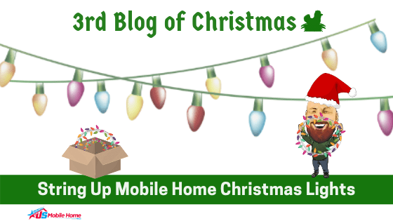 """Featured image for """"3rd Blog Of Christmas: String Up Mobile Home Christmas Lights"""" blog post"""