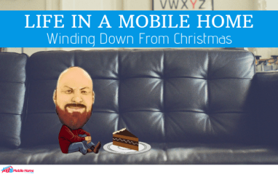 Life In A Mobile Home: Winding Down From Christmas