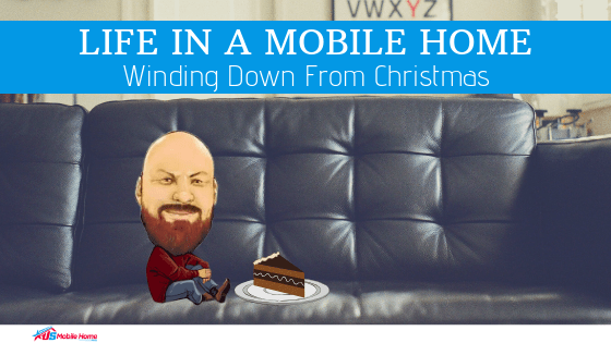 "Featured image for ""Life In A Mobile Home: Winding Down From Christmas"" blog post"