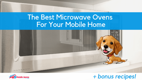 """Featured image for """"The Best Microwave Ovens For Your Mobile Home + Bonus Recipes"""" blog post"""