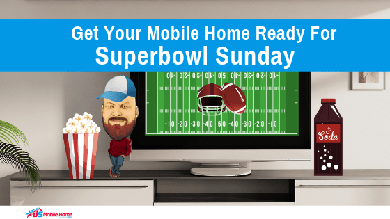 Get Your Mobile Home Ready For Superbowl Sunday