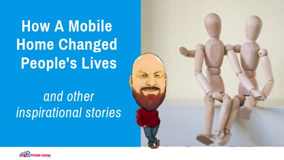 "Featured image for ""How A Mobile Home Changed People's Lives & Other Inspirational Stories"" blog post"