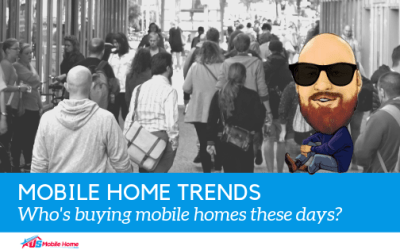 Mobile Home Trends: Who's Buying Mobile Homes These Days?