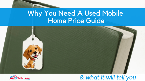 "Featured image for ""Why You Need A Used Mobile Home Price Guide & What It Will Tell You"" blog post"