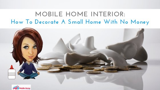 Mobile Home Interior: How To Decorate A Small Home With No Money