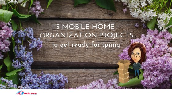 "Featured image for ""5 Mobile Home Organization Projects To Get Ready For Spring"" blog post"