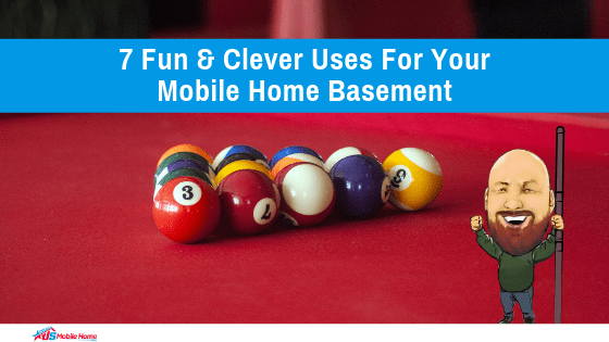 "Featured image for ""7 Fun & Clever Uses For Your Mobile Home Basement"" blog post"