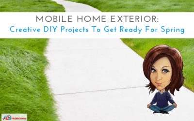 Mobile Home Exterior: Creative DIY Projects To Get Ready For Spring