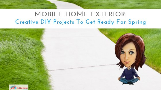 "Featured image for ""Mobile Home Exterior: Creative DIY Projects To Get Ready For Spring"" blog post"