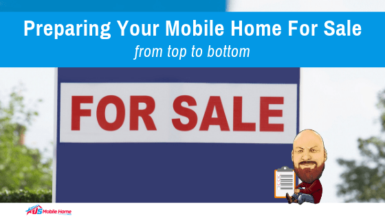 """Featured image for """"Preparing Your Mobile Home For Sale From Top To Bottom"""" blog post"""