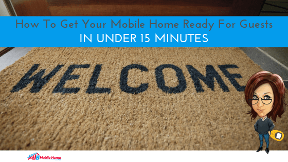 """Featured image for """"How To Get Your Mobile Home Ready For Guests In Under 15 Minutes"""" blog post"""