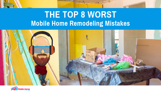 """Featured image for """"The Top 8 Worst Mobile Home Remodeling Mistakes"""" blog post"""