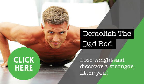 Demolish The Dad Bod