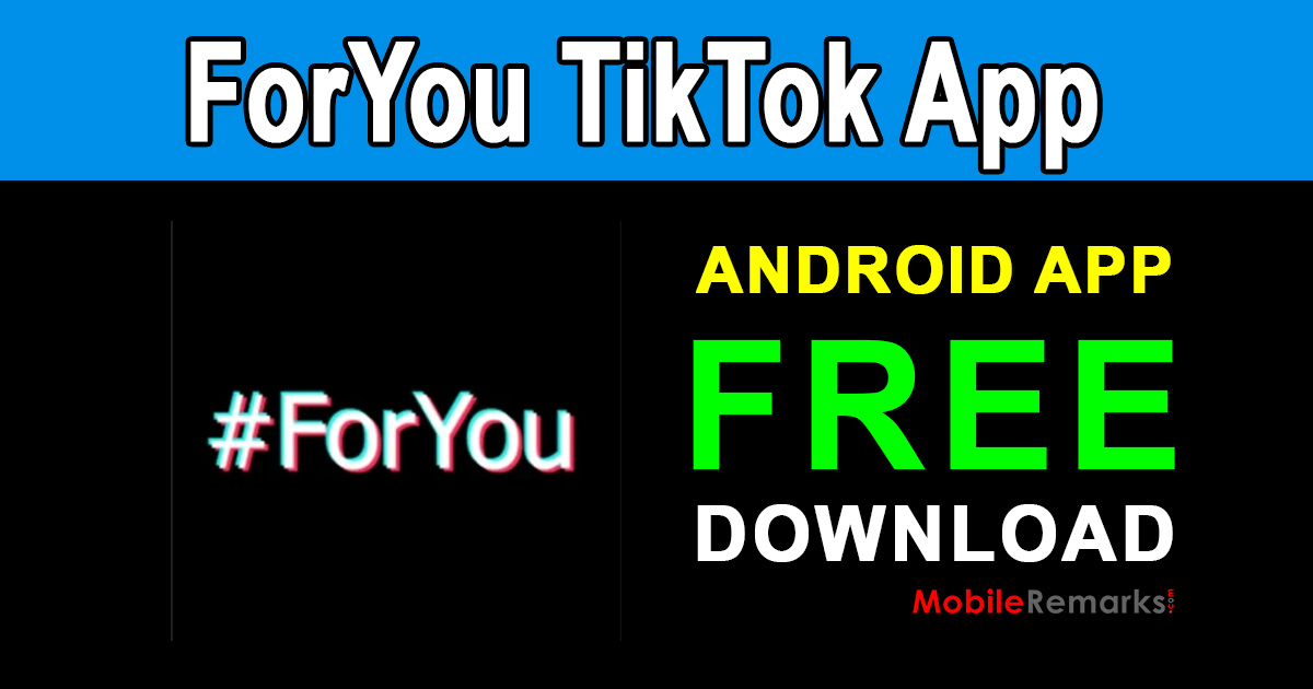ForYou TikTok For Android App Free Download