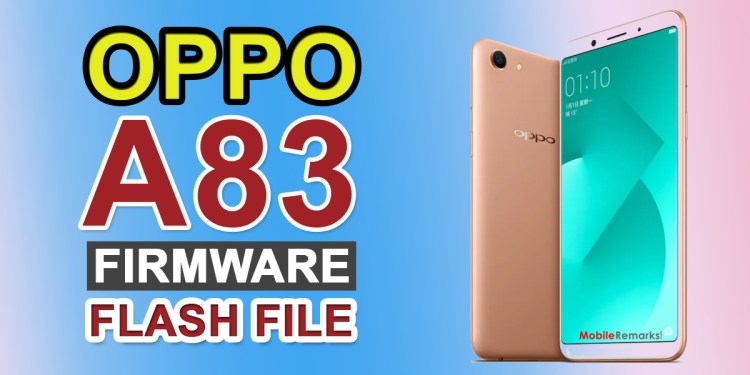 Oppo A83 Stock ROM Flash File (Firmware/Unbrick)