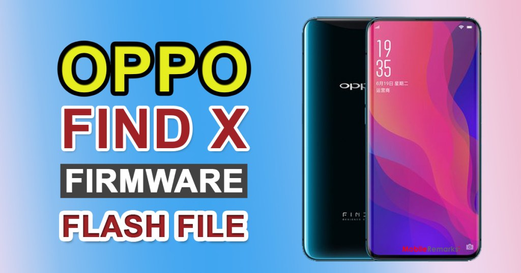 Oppo Find X CPH1871 Firmware Flash File (Stock ROM)