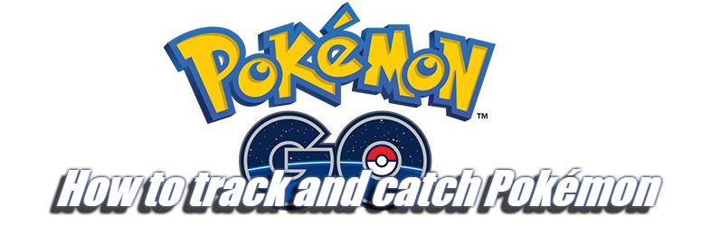 Pokémon Go: How to track and catch Pokémon