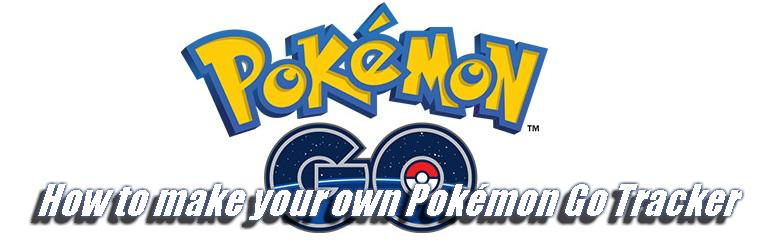 How to make your own Pokémon Go Tracker