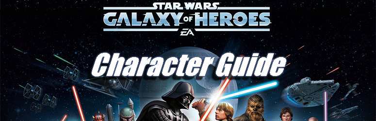 Character Guide - Star Wars: Galaxy of Heroes