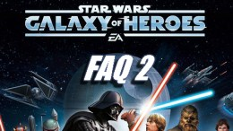 FAQ 2 for Star Wars: Galaxy of Heroes