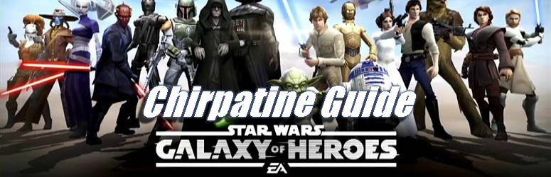 Chirpatine Guide - Star Wars: Galaxy of Heroes