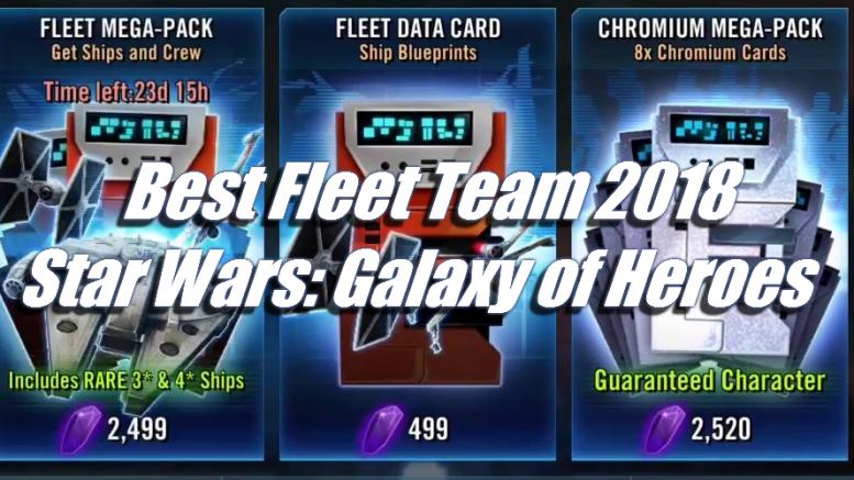 Best Fleet Team 2018 - Star Wars: Galaxy of Heroes