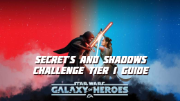 Secret's and Shadows Challenge Tier 1 Guide - Star Wars: Galaxy of Heroes