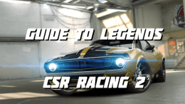 Guide to Legends - CSR Racing 2