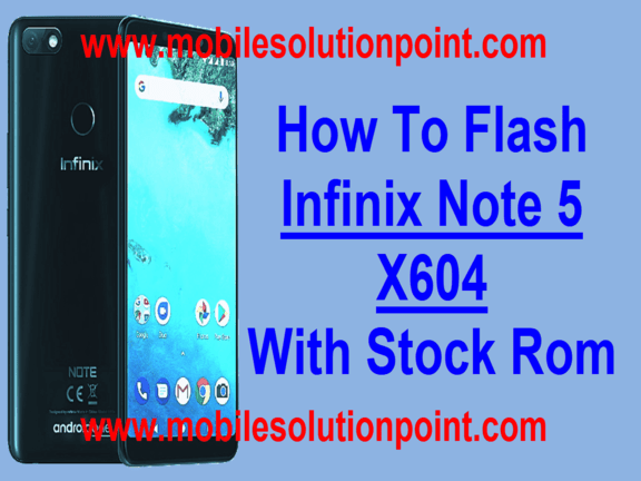 Infinix Note 5 (X604) Flash File | Mobile Solution Point