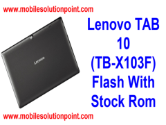 lenovo tb-x103f firmware download   Mobile Solution Point