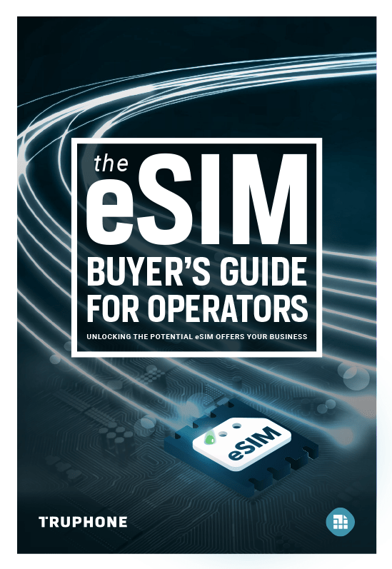 The 2021 eSIM Buyer's Guide for Operators