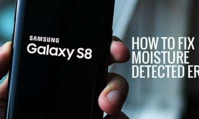 Samsung Galaxy S8 Moisture Error Solved