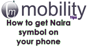 How to get the Naira (₦) sign on your Android device