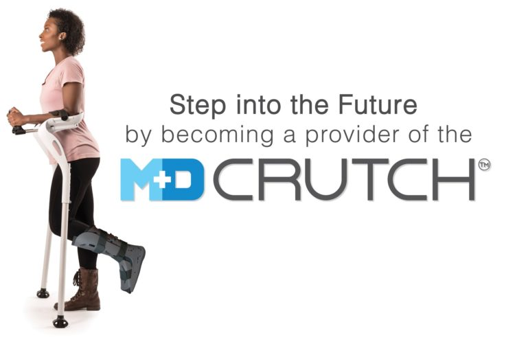 Step into the future by becoming a provider of the M+D Crutch