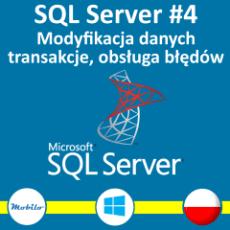 Kurs SQL modyfikacja danych, transakcje, obsługa błędów - kurs po polsku - promocja ~30 zł