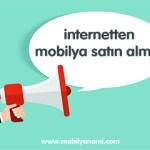 İnternetten Mobilya Satın Almak İsteyenlere Öneriler