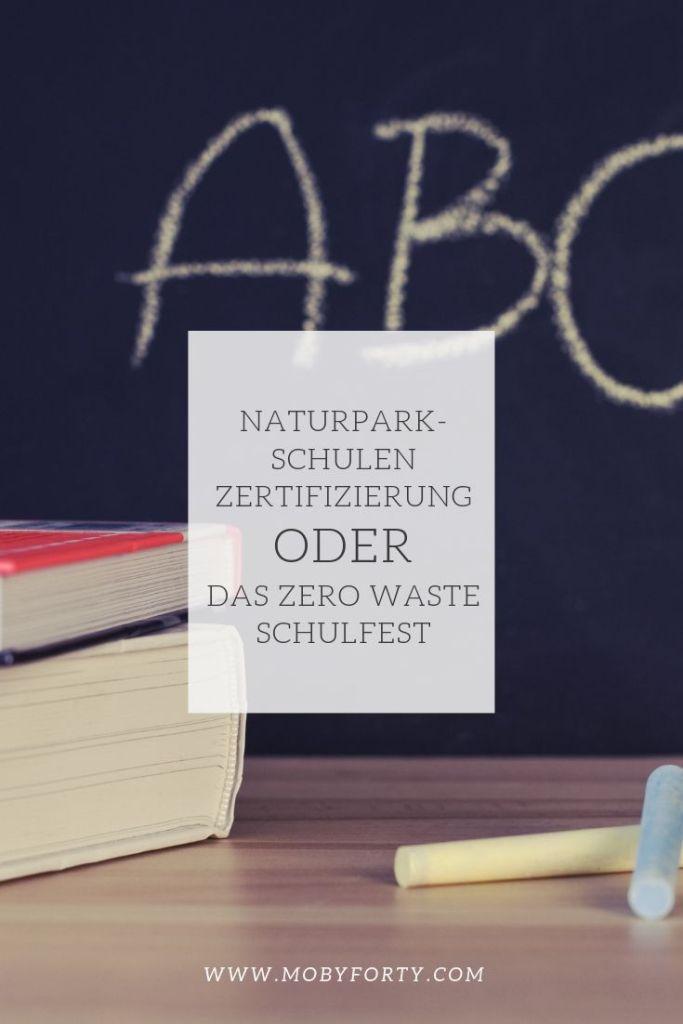 Naturpark-Schulen Zertifizierung oder das Zero Waste Schulfest