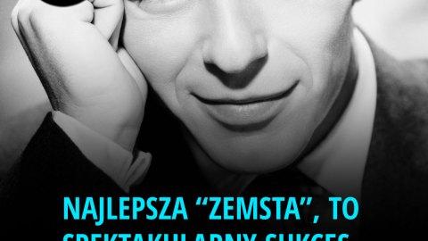 Motywacja - Najlepsza zemsta, to spektakularny sukces. - Frank Sinatra