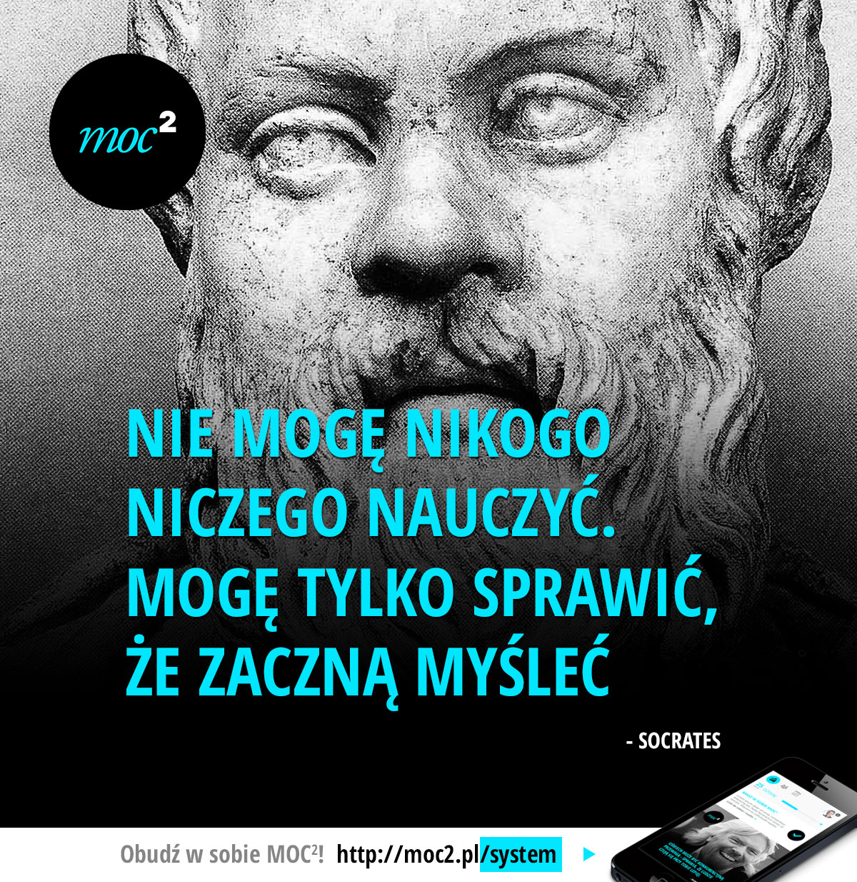 Nie mogę nikogo niczego nauczyć. Mogę tylko sprawić, że zaczną myśleć. - Socrates