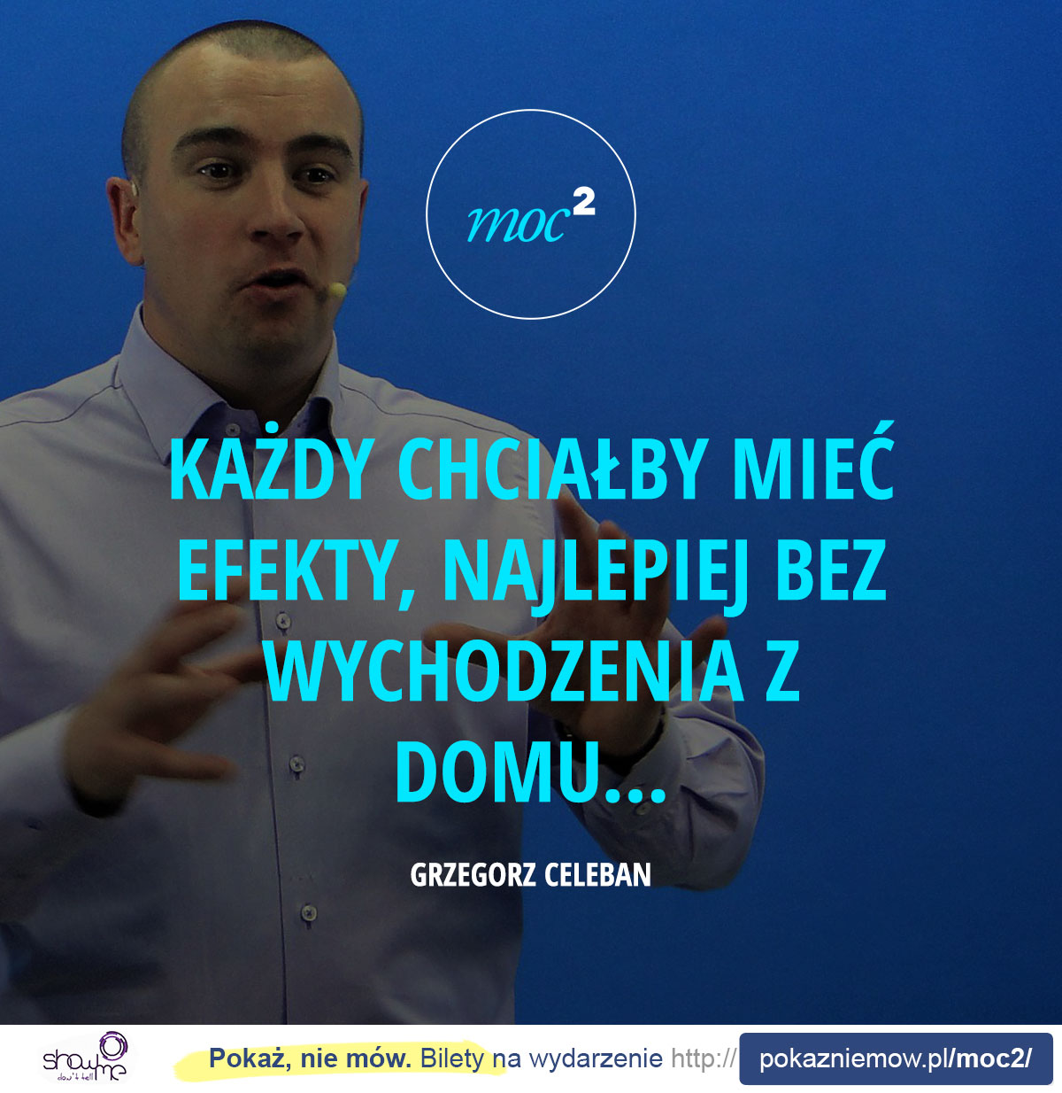 Każdy chciałby mieć efekty, najlepiej bez wychodzenia z domu... - Grzegorz Celeban