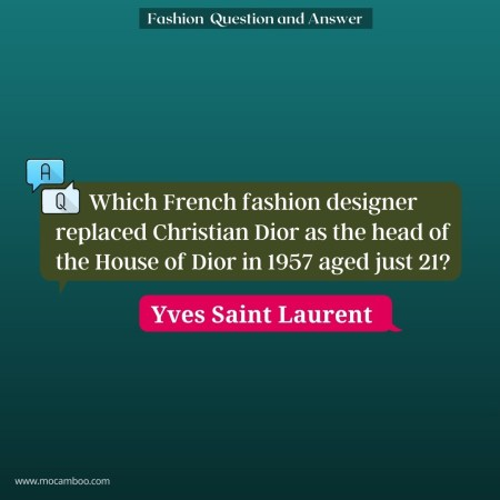 Which French fashion designer replaced Christian Dior as the head of the House of Dior in 1957 a ...
