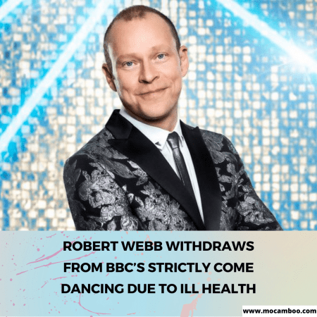 Robert Webb withdraws from BBC's Strictly Come Dancing due to ill health