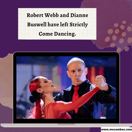 Robert Webb and Dianne Buswell have left Strictly Come Dancing.