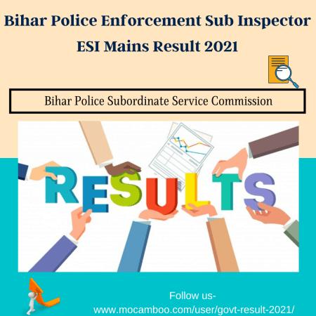 Bihar Police Enforcement Sub Inspector ESI Mains Result 2021