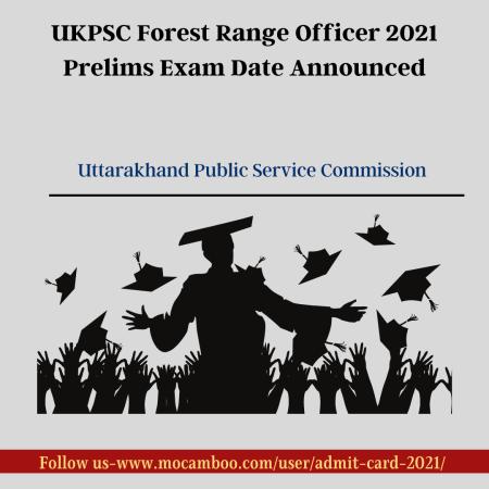 UKPSC Forest Range Officer 2021 Prelims Exam Date Announced